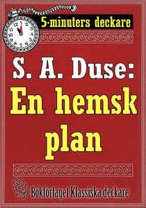 5-minuters deckare. S. A. Duse: En hemsk plan.