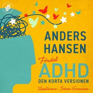 Fördel ADHD. Den korta versionen (ljudbok) av A