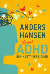 Fördel ADHD. Den korta versionen (e-bok) av And