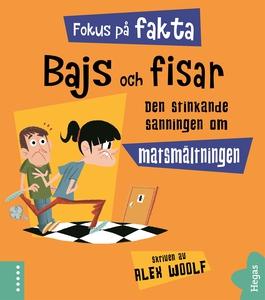 Bajs och fisar (e-bok) av Alex Woolf