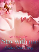 Stay With Me - Erotic Short Story