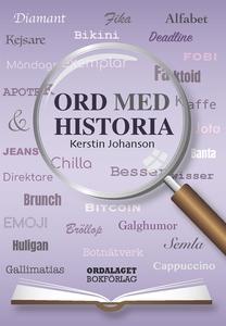 Ord med historia (e-bok) av Kerstin Johanson