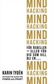 Mind Hacking för rebeller - eller för dig som vill bli en...