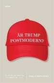 Är Trump postmodern?