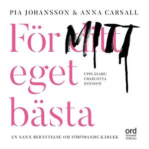 För ditt eget bästa (ljudbok) av Pia Johansson,
