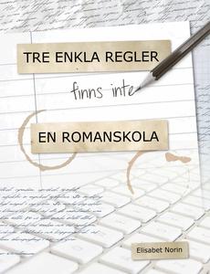 Tre enkla regler finns inte - en romanskola (e-