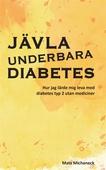 Jävla underbara diabetes