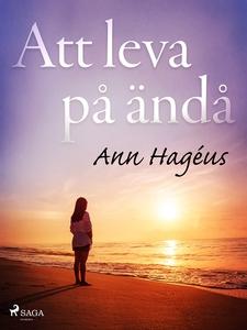 Att leva på ändå (e-bok) av Ann Hagéus