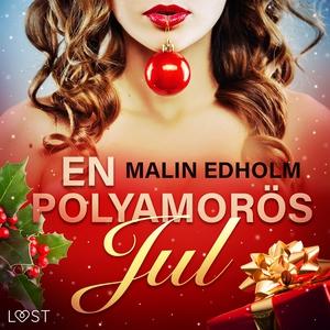 En polyamorös jul - erotisk julnovell (ljudbok)