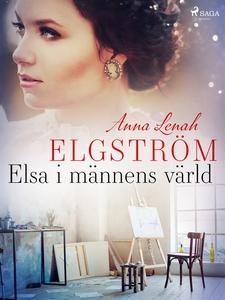 Elsa i männens värld (e-bok) av Anna Lenah Elgs