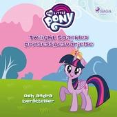 Twilight Sparkles prinsessbesvärjelse och andra berättelser