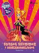 Equestria Girls - Sunset Shimmer i strålkastarljuset
