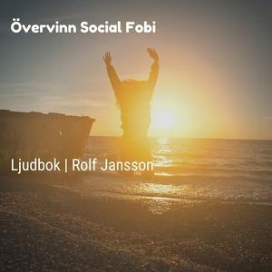 Övervinn social fobi (ljudbok) av Rolf Jansson