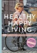 Healthy Happy Living - 10 veckor till en hälsosam och hållbar livsstil