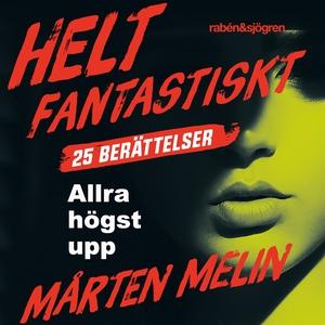 Allra högst upp (ljudbok) av Mårten Melin