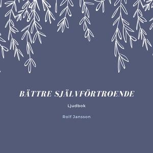 Bättre självförtroende (ljudbok) av Rolf Jansso