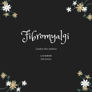 Fibromyalgi - lindra din smärta (ljudbok) av Ro