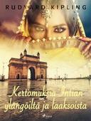 Kertomuksia Intian ylängöiltä ja laaksoista