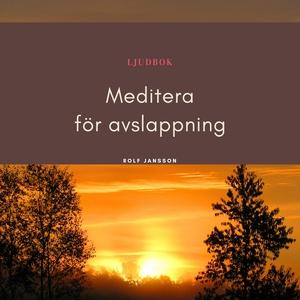 Meditera för avslappning (ljudbok) av Rolf Jans