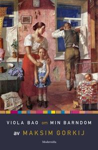 Om Min barndom av Maksim Gorkij (e-bok) av Viol