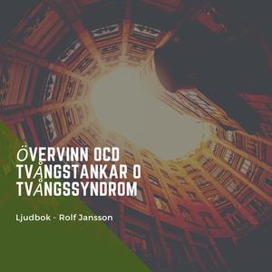 Övervinn OCD - Tvångstankar - Tvångssyndrom (lj