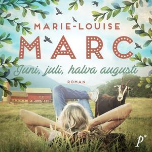 Juni, juli, halva augusti (ljudbok) av Marie-Lo