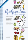 Hjälpredan för typ 1-diabetes : en hjälp för föräldrar, anhöriga och vänner till barn med typ 1-diabetes ; fylld med matglädje, råd och tips - allt för en enklare vardag