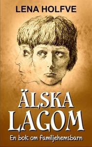 Älska Lagom - En bok om familjehemsbarn (e-bok)