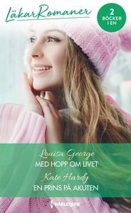 Med hopp om livet/En prins på akuten (e-bok) av