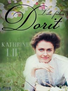 Lilla fröken Dorit (e-bok) av Kathrine Lie