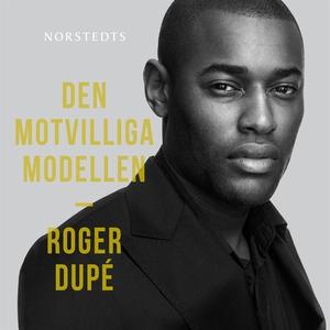 Den motvilliga modellen (ljudbok) av Roger Dupé