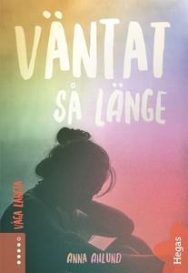 Våga längta 3: Väntat så länge (e-bok) av Anna
