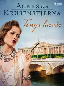 Tonys läroår (e-bok) av Agnes von Krusenstjerna