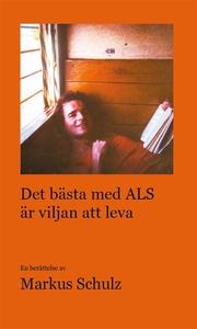 Det bästa med ALS är viljan att leva (e-bok) av