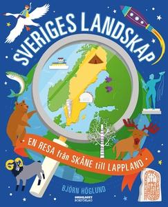 Sveriges landskap - En resa från Skåne till Lap