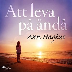 Att leva på ändå (ljudbok) av Ann Hagéus