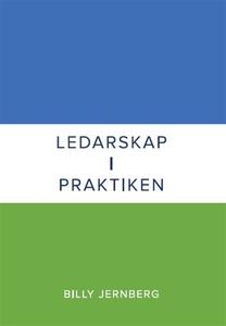 Ledarskap i praktiken (e-bok) av Billy Jernberg