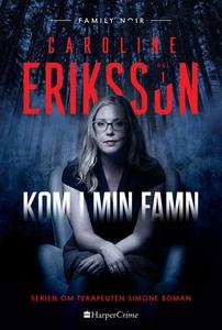 Kom i min famn (e-bok) av Caroline Eriksson