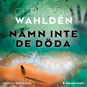 Nämn inte de döda (ljudbok) av Christina Wahldé