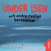 Rysliga berättelser 2: Under isen och andra rysliga berättelser