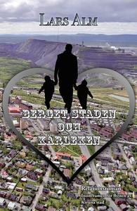 Berget, staden och kärleken (e-bok) av Lars Alm