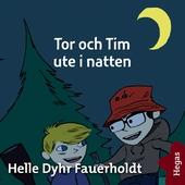Tor och Tim ute i natten