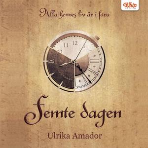 Femte dagen (ljudbok) av Ulrika Amador