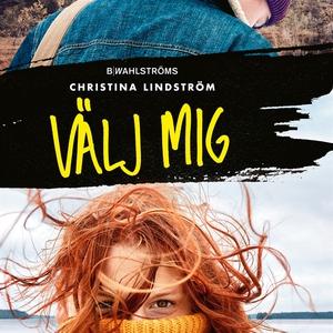 Välj mig (ljudbok) av Christina Lindström