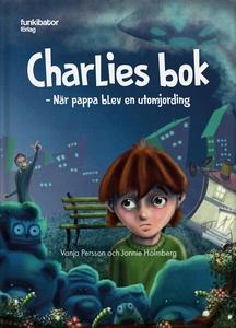 Charlies bok: när pappa blev en utomjording (lj