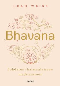 Bhavana (e-bok) av Leah Weiss