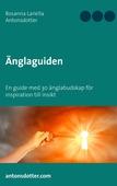 Änglaguiden: En guide med 30 änglabudskap för inspiration till insikt