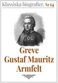 Klassiska biografier 14: Greve Gustaf Mauritz Armfelt – Återutgivning av text från 1833