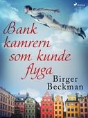 Bankkamrern som kunde flyga