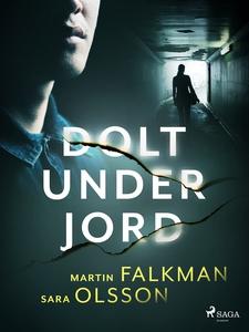 Dolt under jord (e-bok) av Sara Olsson, Martin